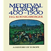 Medieval Europe 400 - 1500 (Koenigsberger and Briggs History of Europe) by H G Koenigsberger (1987-05-20)