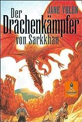 Der Drachenkämpfer von Sarkkhan.  Die Drachen-Trilogie im Sammelband. Drachenblut - Herzblut - Die Drachenbotschaft
