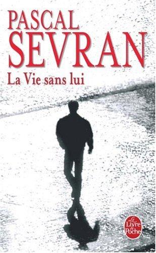 La vie sans lui par Pascal Sevran