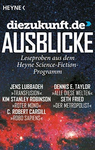 diezukunft - Ausblicke 2: Leseproben aus dem Heyne-Science-Fiction-Programm