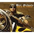 Rock My World by Bret Michaels (2008-06-03)