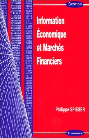 Information économique et marchés financiers par Philippe Spieser