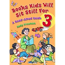 Books Kids Will Sit Still for 3: A Read-Aloud Guide (Children's And Young Adult Literature Reference)