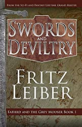 Swords and Deviltry: Volume 1 (The Adventures of Fafhrd and the Gray Mouser)