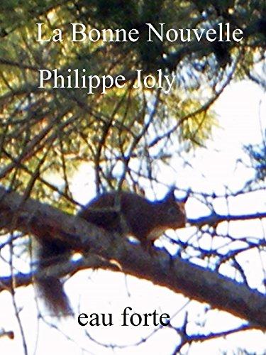 LA BONNE NOUVELLE par PHILIPPE JOLY