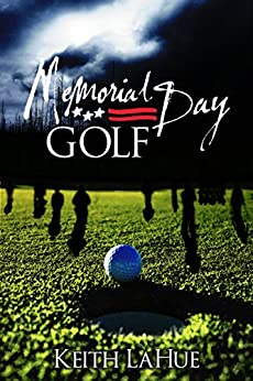 Memorial Day Golf by [LaHue, Keith]