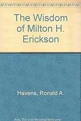 The Wisdom of Milton H. Erickson