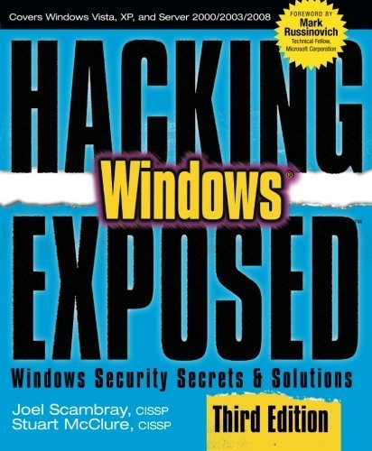 Hacking Exposed Windows: Microsoft Windows Security Secrets and Solutions, Third Edition 3rd edition by Scambray, Joel (2007) Paperback