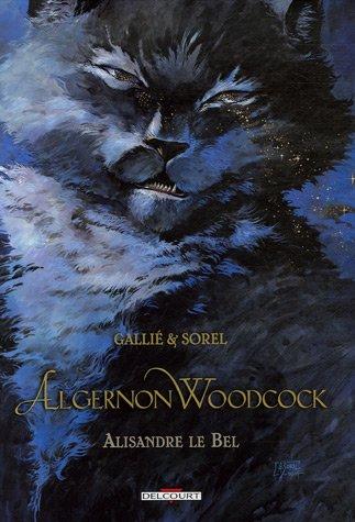 Algernon Woodcock, Tome 5 : Alisandre le Bel par Mathieu Gallié