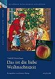 Schönes Schleswig-Holstein: Kultur - Geschichte - Natur: Das ist die liebe Weihnachtszeit