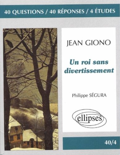 Giono, Un roi sans divertissement