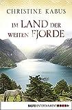 'Im Land der weiten Fjorde: Norwegenroman' von Christine Kabus