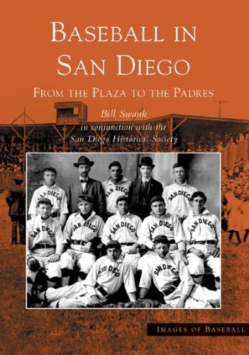 Baseball in San Diego: From the Plaza to the Padres (Images of Baseball: California) by Swank, Bill (2005) Paperback