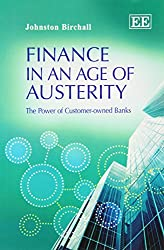 Finance in an Age of Austerity: The Power of Customer-owned Banks