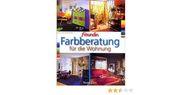 Freundin\' Farbberatung für die Wohnung: Amazon.de: Gisela Watermann ...