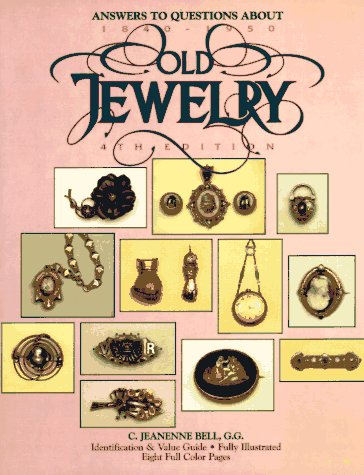 Answers to Questions About Old Jewelry 1840 to 1950: Answers to Questions About Old Jewelry 1840 to 1950 -