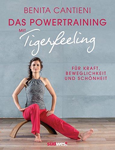 Powertraining mit Tigerfeeling: Für Kraft, Beweglichkeit und Schönheit. Mit Audio-Links