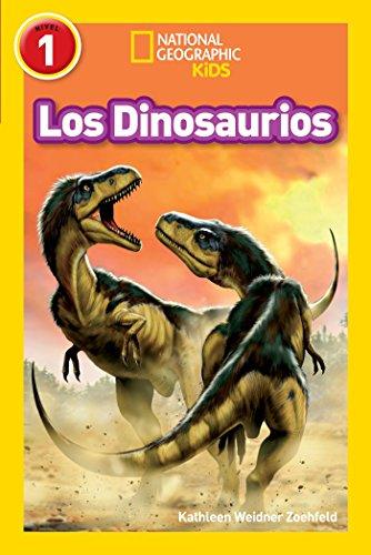 National Geographic Readers: Los Dinosaurios (Dinosaurs) (National Geographic Kids/Empezando a leer/Nivel 1)
