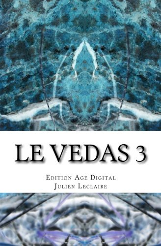 Le Vedas 3: Edition Age Digital par Julien Leclaire