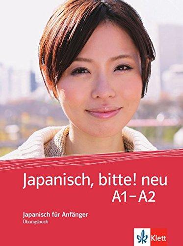 Japanisch, bitte! neu - Nihongo de dooso A1-A2: Japanisch für Anfänger. Übungsbuch (Japanisch, bitte! - Nihongo de dooso)