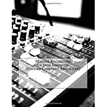 Master Recording License Logbook (Record Company, Producer): 100 Contracts (200 pages)