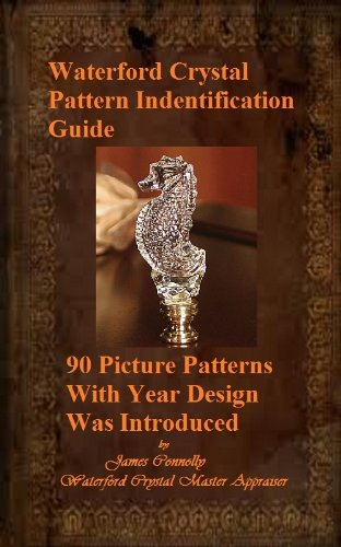 Waterford Crystal Pattern Identification Guide (English Edition)