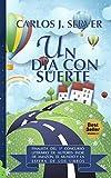Un día con suerte: Finalista del Concurso de Autores Indie de Amazon (Spanish Edition)