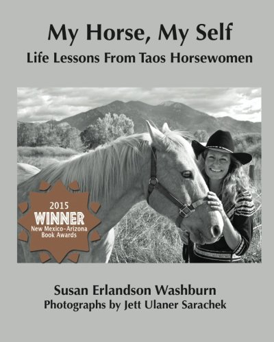 My Horse, My Self: Life Lessons from Taos Horsewomen por Susan Washburn