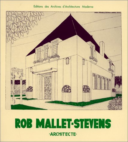 Rob Mallet Stevens. Architecte