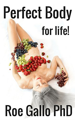 Perfect Body: For Life! (English Edition)