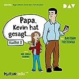 Papa, Kevin hat gesagt... Staffel 2 (Hörspiel)