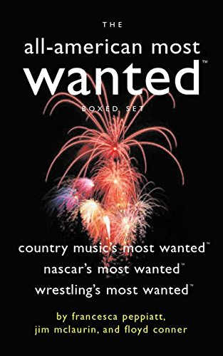 The All-American Most Wanted Boxed Set: Country Music's Most Wanted, Nascar's Most Wanted, and Wrestling's Most Wanted (Most Wanted (TM))