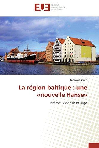 La rgion baltique : une nouvelle hanse