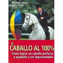 El caballo al 100% (El Mundo Del Caballo)