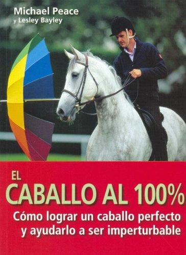 Descargar Libro El caballo al 100% (El Mundo Del Caballo) de Michael Peace