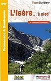 L'Isère à pied - 38 promenades & randonnées