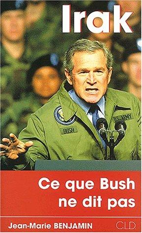 Irak, ce que Bush ne dit pas