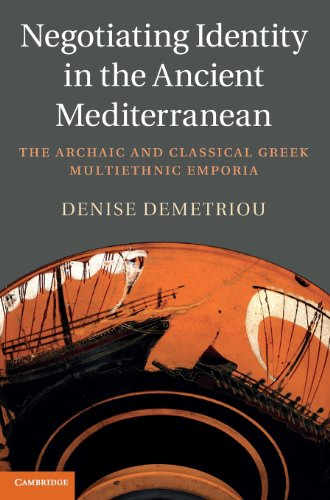 Price comparison product image Negotiating Identity in the Ancient Mediterranean: The Archaic and Classical Greek Multiethnic Emporia