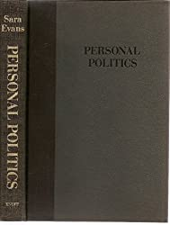 Personal politics: The roots of women's liberation in the civil rights movement and the new left by Sara Evans (1979-07-30)