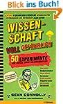 Wissenschaft - voll gefährlich: 50 Ex...