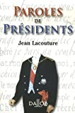 Telecharger Livres Paroles de President Recueil de citations des presidents de la Republique francaise de Louis Napoleon Bonaparte a Jacques Chirac (PDF,EPUB,MOBI) gratuits en Francaise