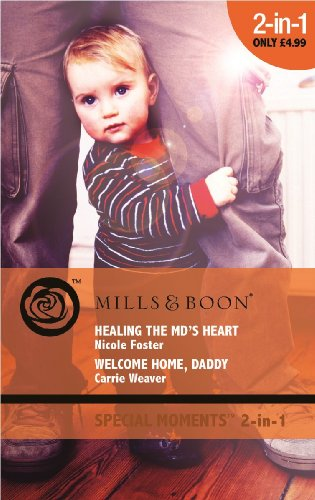 book cover of Healing the M.D.\'s Heart / Welcome Home, Daddy