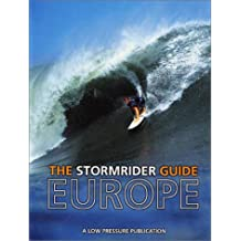 The Stormrider Guide Europe: Europe - Complete Colour Atlas and Guide to All the Surfing Locations in Europe