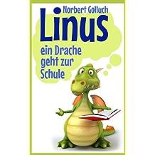 Linus - ein Drache geht zur Schule (Linus – eine Geschichte von einem ganz besonderen Drachen 2)