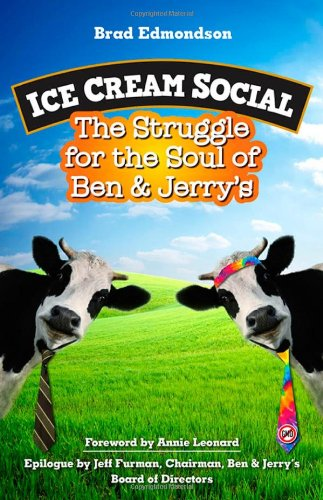 ice-cream-social-the-struggle-for-the-soul-of-ben-jerrys-agency-distributed