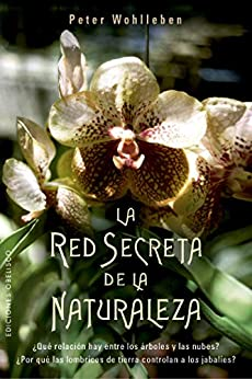La red secreta de la naturaleza (Spanish Edition) by [Wohlleben, Peter]