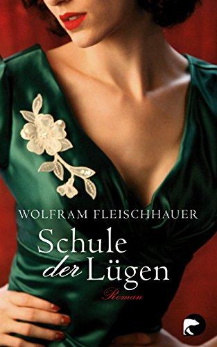 Buchseite und Rezensionen zu 'Schule der Lügen: Roman' von Wolfram Fleischhauer