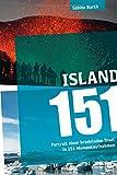 Island 151: Portrait einer brodelnden Insel in 151 Momentaufnahmen - Sabine Barth