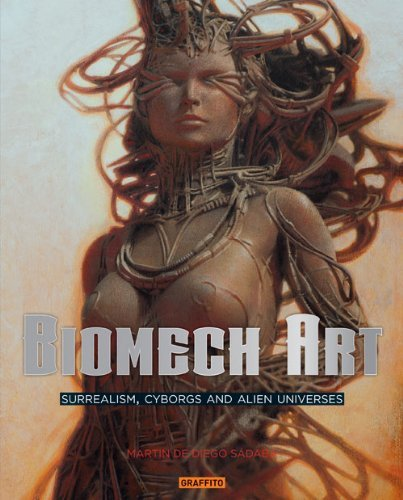 Biomech Art: Surrealism, Cyborgs and Alien Universes by Martin De Diego Sadaba (31-Jul-2013) Hardcover