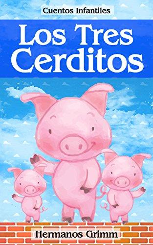 Los Tres Cerditos: Colección de Cuentos Infantiles par Hermanos Grimm